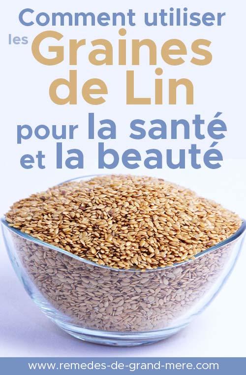 comment utiliser les graines de lin pour la santé et la beauté